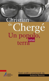 Christian de Chergé. Un popolo, una terra - Antonio Ramina