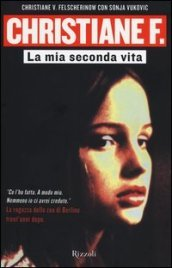 Christiane F. La mia seconda vita.