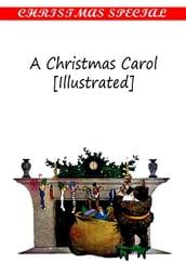A Christmas Carol [Illustrated] [Christmas Summary Classics]