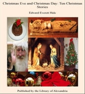 Christmas Eve and Christmas Day: Ten Christmas Stories