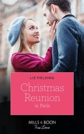 Christmas Reunion In Paris (Mills & Boon True Love) (Christmas at the Harrington Park Hotel, Book 1)