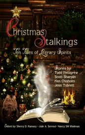 Christmas Stalkings: Ten Tales of Literary Spirits