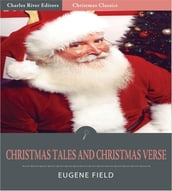 Christmas Tales and Christmas Verse (Illustrated Edition)