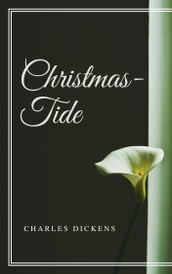 Christmas-Tide (Annotated & Illustrated)