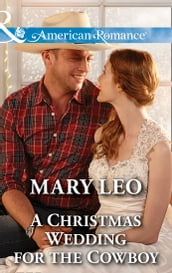 A Christmas Wedding For The Cowboy (Mills & Boon American Romance)
