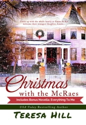 Christmas With the McRaes: Books 1,2 & 3, Plus Bonus Novella, Everything To Me