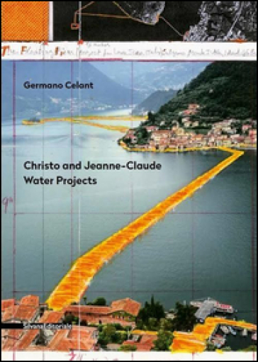 Christo and Jeanne-Claude. Water projects. Ediz. italiana