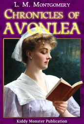 Chronicles of Avonlea By L. M. Montgomery