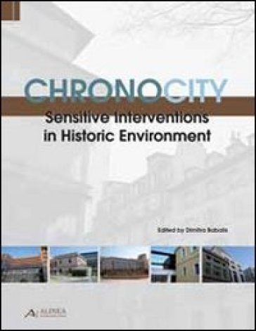 Chronocity. Sensitive interventions in historic environment