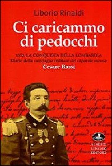 Ci caricammo di pedocchi. 1859. La conquista della Lombardia - Liborio Rinaldi | Kritjur.org