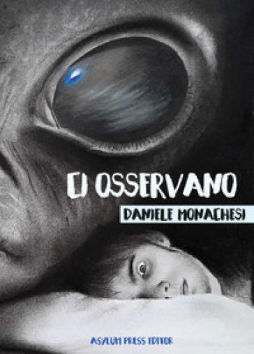 Ci osservano - Daniele Monachesi |