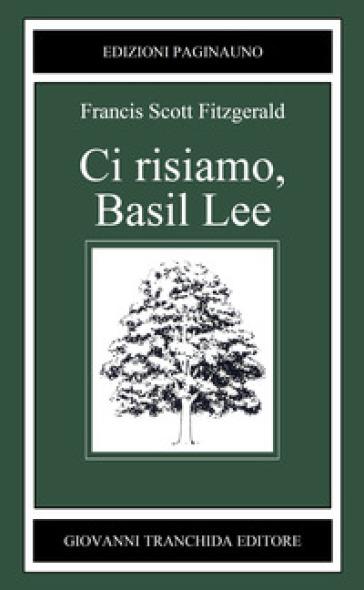 Ci risiamo, Basil Lee - Francis Scott Fitzgerald | Jonathanterrington.com