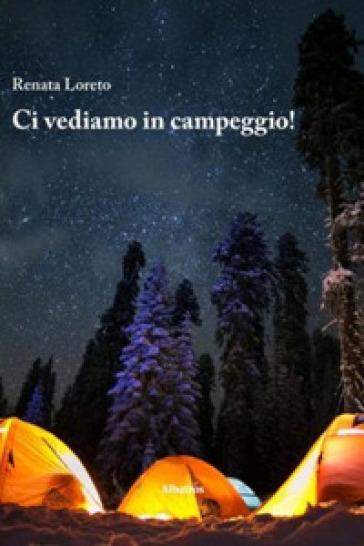 Ci vediamo in campeggio! - Renata Loreto pdf epub