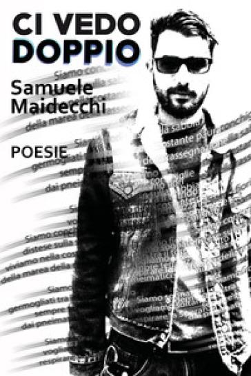 Ci vedo doppio - Samuele Maidecchi | Ericsfund.org