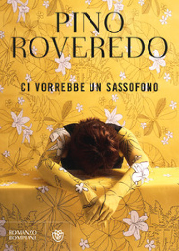 Ci vorrebbe un sassofono - Pino Roveredo | Rochesterscifianimecon.com