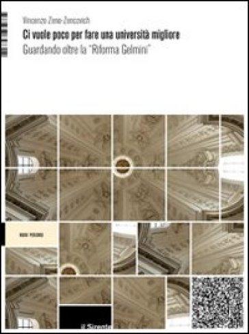 Ci vuole poco per fare una università migliore. Guardando oltre la «Riforma Gelmini» - Vincenzo Zeno Zencovich   Rochesterscifianimecon.com