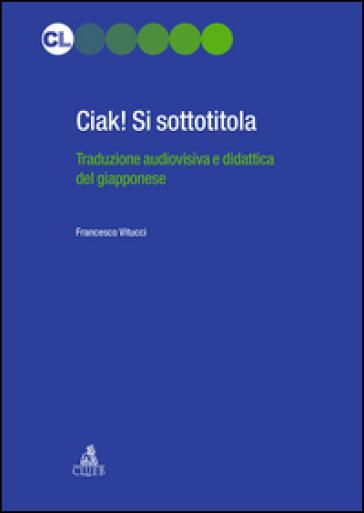 Ciak! si sottotitola - Francesco Vitucci | Thecosgala.com