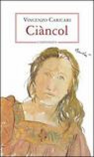 Ciàncol - Vincenzo Caricari |