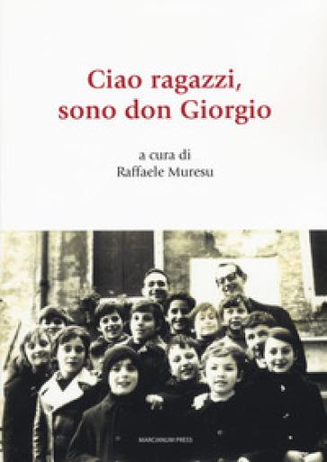 Ciao ragazzi, sono don Giorgio - Giorgio Buzzo pdf epub