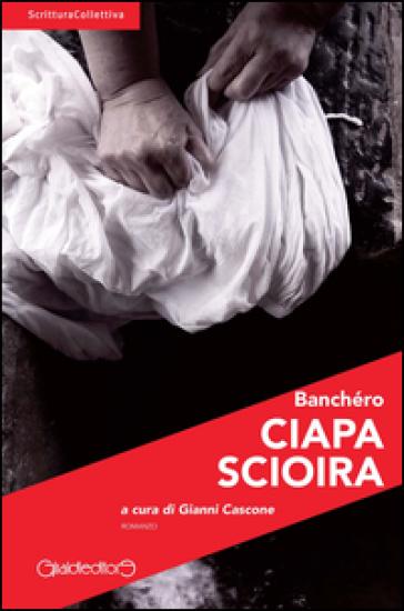Ciapa Scioira - G. Cascone |