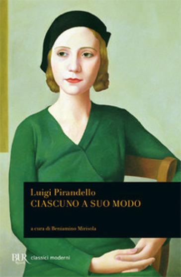 Ciascuno a suo modo - Luigi Pirandello pdf epub
