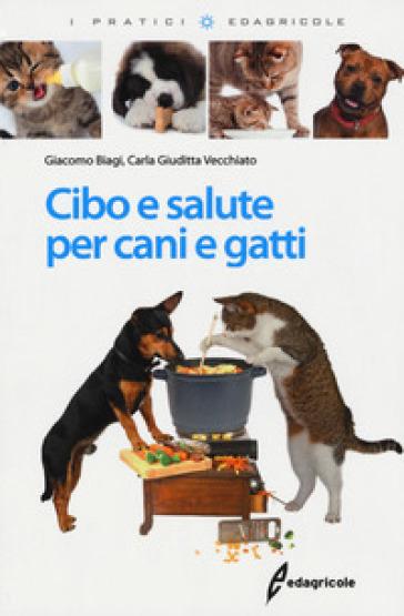Cibo e salute per cani e gatti - Giacomo Biagi | Thecosgala.com