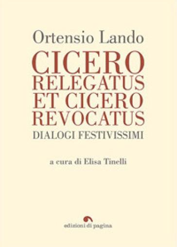 Cicero relegatus et Cicero revocatus. Dialogi festivissimi - Ortensio Lando | Kritjur.org