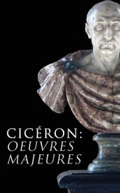 Cicéron: Oeuvres Majeures