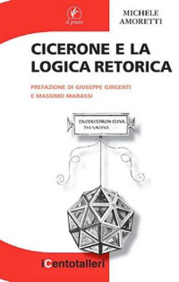 Cicerone e la logica retorica - Michele Amoretti | Ericsfund.org
