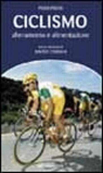 Ciclismo. Allenamento e alimentazione - Piero Fischi |