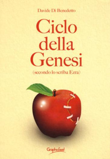 Ciclo della genesi (secondo lo scriba Ezra) - Davide Di Benedetto |