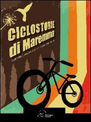 Ciclostorie di Maremma - Paola Zannoner |
