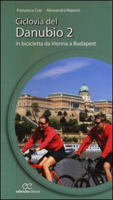 Ciclovia del Danubio da Vienna a Budapest. 2.
