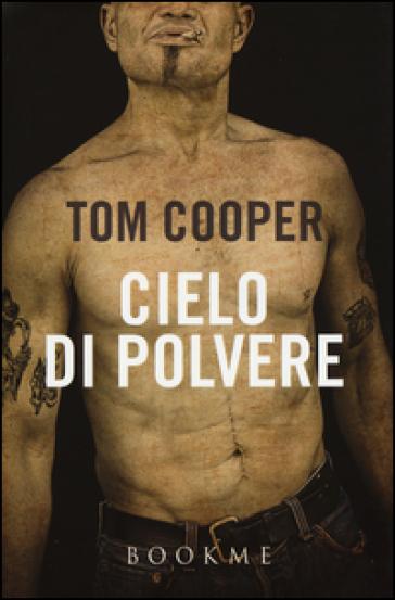 Cielo di polvere - Tom Cooper |