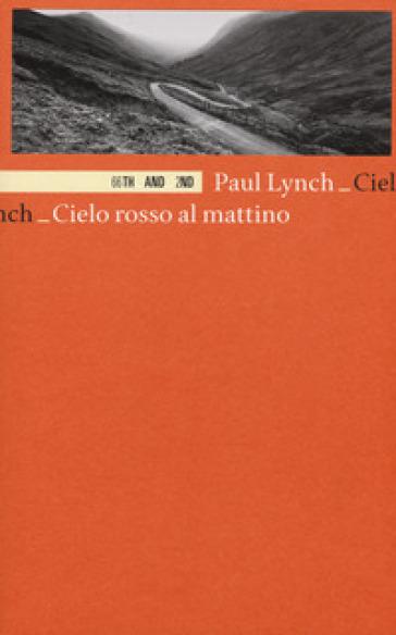 Cielo rosso al mattino - Paul Lynch | Jonathanterrington.com