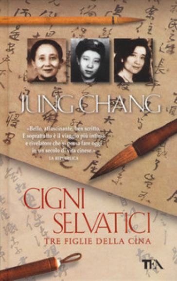 Cigni selvatici. Tre figlie della Cina - Jung Chang | Ericsfund.org