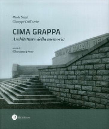 Cima Grappa. Architetture della memoria - Paola Sozzi pdf epub