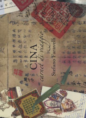 Cina. Carnet di viaggio - Stefano Faravelli |