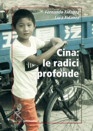 Cina: le radici profonde - Fernando Fidanza |