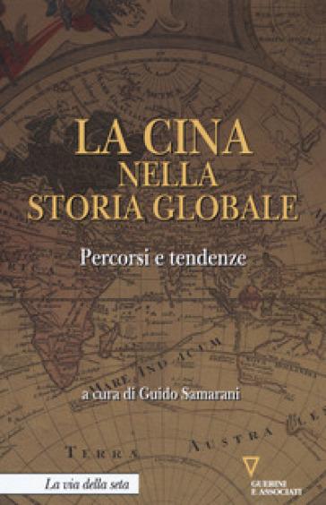 La Cina nella storia globale. Percorsi e tendenze - G. Samarani | Jonathanterrington.com