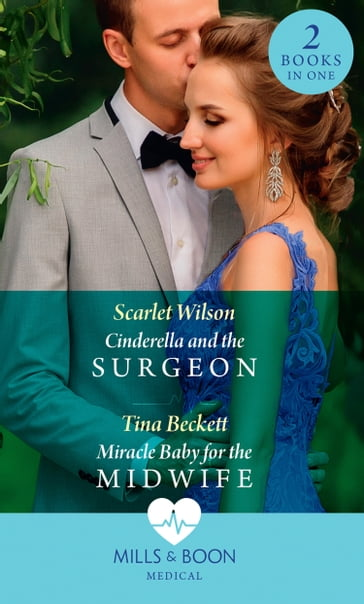 Cinderella And The Surgeon / Miracle Baby For The Midwife: Cinderella and the Surgeon (London Hospital Midwives) / Miracle Baby for the Midwife (London Hospital Midwives) (Mills & Boon Medical)