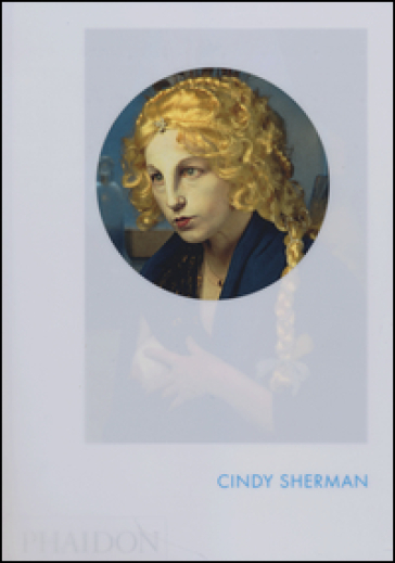 Cindy Sherman. Ediz. inglese - Paul Moorhouse   Rochesterscifianimecon.com