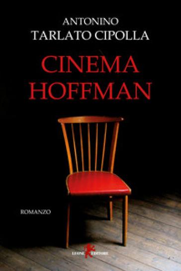 Cinema Hoffman - Antonino Tarlato Cipolla |