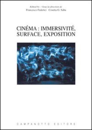 Cinéma. Immersivité, surface, exposition