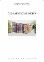Cinema, architecture, dispositif. Ediz. multilingue
