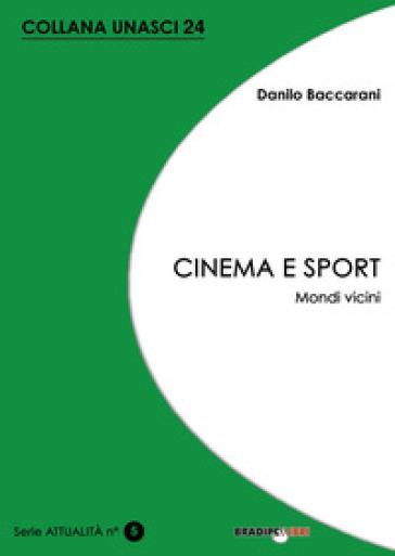 Cinema e sport. Mondi vicini - Danilo Baccarani | Ericsfund.org