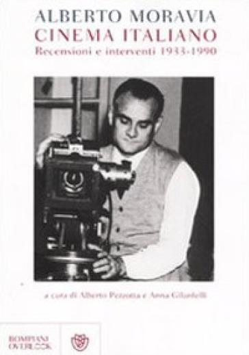 Cinema italiano. Recensioni e interventi 1933-1990 - Alberto Moravia |