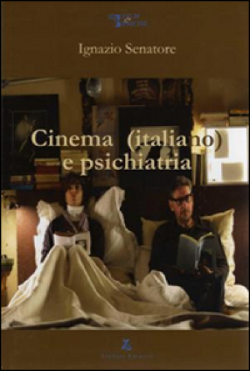 Cinema (italiano) e psichiatria - Ignazio Senatore  