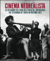 Cinema neorealista. Lo splendore del vero nell