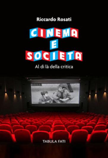 Cinema e società. Al di là della critica - Riccardo Rosati pdf epub